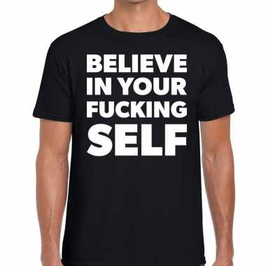 Believe your fucking self tekst t shirt zwart heren