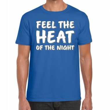 Feel te heat of the night t shirt blauw heren
