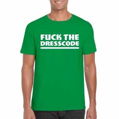 Fuck the dresscode heren t shirt groen