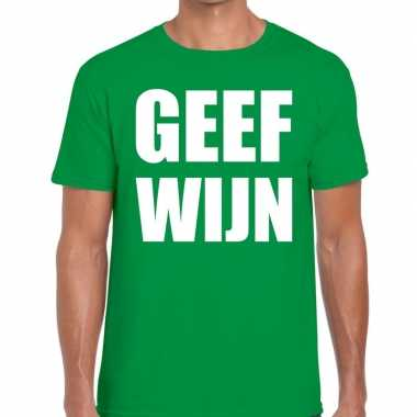 Geef wijn tekst t shirt groen heren