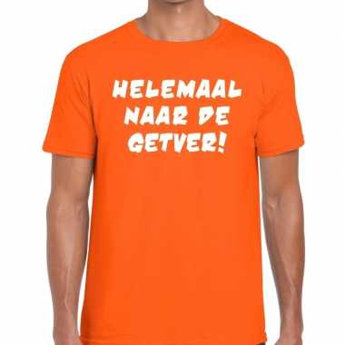 Helemaal naar getver tekst t shirt oranje heren