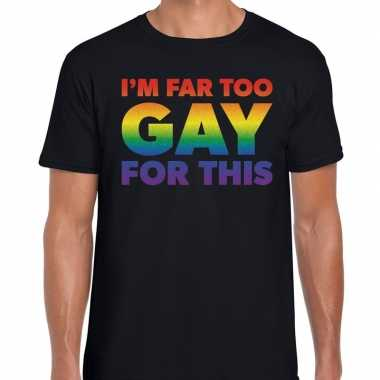 I am far too gay for this gay pride shirt zwart heren