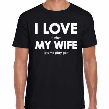 I love my wife lets me play golf t shirt zwart heren