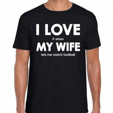 I love my wife lets me watch football t shirt zwart heren