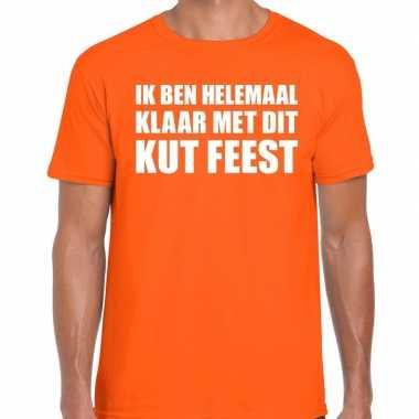 Ik ben helemaal klaar dit kut feest t shirt oranje heren