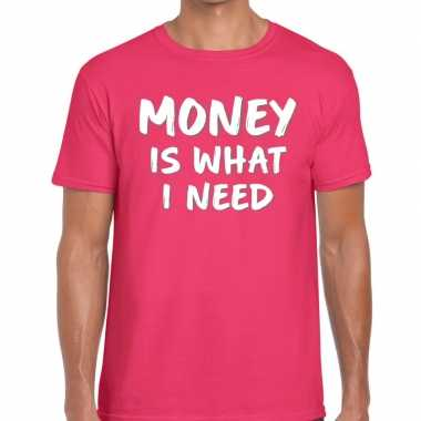 Money is what i need tekst t shirt roze heren