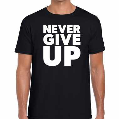 Never give up tekst t shirt zwart heren