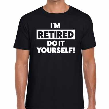 Pensioen i am retired do it yourself t shirt zwart heren