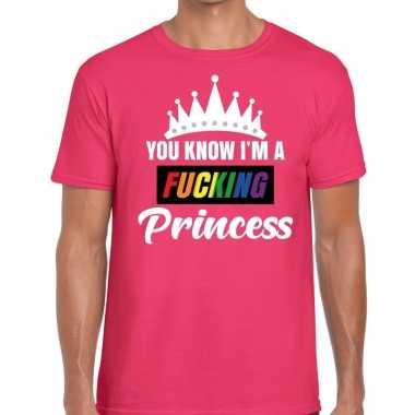 Roze you know i am a fucking princess gay pride t shirt heren