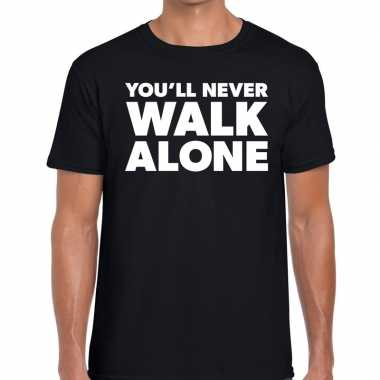 You'll never walk alone tekst t shirt zwart heren